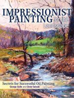 Impressionist Painting for the Landscape : Secrets for Successful Oil Painting - Cindy Salaski