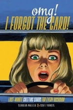 Omg! I Forgot the Card! : Last Minute Greeting Cards for Every Occasion - Claudean Wheeler
