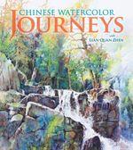Chinese Watercolor Journeys With Lian Quan Zhen - Lian Quan Zhen