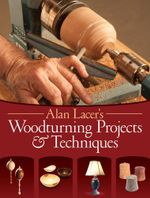 Alan Lacer's Woodturning Projects & Techniques - Alan Lacer
