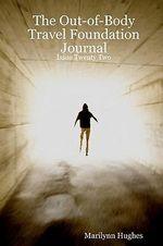 The Out-Of-Body Travel Foundation Journal : Issue Twenty Two: Abu Sa'id ABI'l-Kayr - Marilynn Hughes