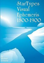 Startypes Visual Ephemeris : 1800-1900 - Michael Erlewine