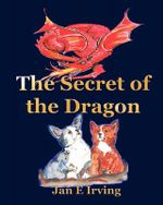 The Secret of the Dragon - Jan E Irving