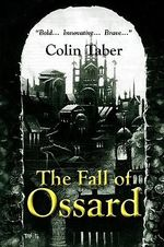 The Fall of Ossard : Ossard Trilogy : Book 1 - Colin Taber