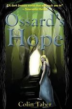 Ossard's Hope : Ossard Trilogy : Book 2 - Colin Taber