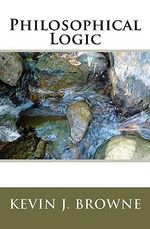 Philosophical Logic - Kevin Browne