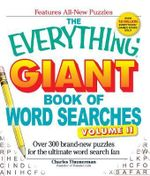 The Everything Giant Book of Word Searches, Volume 2 : Over 300 Brand-New Puzzles for the Ultimate Word Search Fan - Charles Timmerman