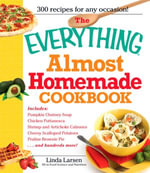 The Everything Almost Homemade Cookbook - Linda Larsen
