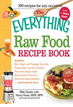 The Everything Raw Food Recipe Book - Mike Snyder