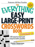 The Everything Easy Large-Print Crosswords Book, Volume II : 150 Easy-to-Read and Easy-to-Solve Puzzles - Charles Timmerman