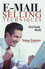 E-Mail Selling Techniques : That Really Work - Stephan Schiffman