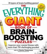 The Everything Giant Book of Brain-Boosting Puzzles : Improve your mental fitness with more than 750 challenging puzzles - Charles Timmerman