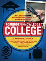 College : 101 Things Not Every Student Should Know How to Do - Michael Powell