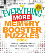 The Everything More Memory Booster Puzzles Book : Exercise Your Brain with More Than 250 Challenging Puzzles! - Charles Timmerman