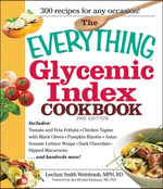 The Everything Glycemic Index Cookbook, 2nd Edition - LeeAnn Weintraub Smith
