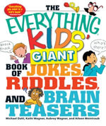 The Everything Kids' Giant Book of Jokes, Riddles, and Brain Teasers - Michael Dahl