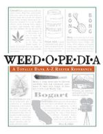 Weedopedia : A Totally Dank A-Z Reefer Reference - Will B. High