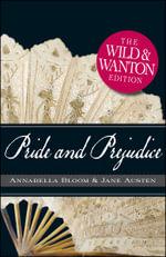 Pride and Prejudice : The Wild and Wanton Edition - Jane Austen