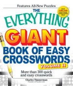 The Everything Giant Book of Easy Crosswords, Volume II : More Than 300 Quick and Easy Crosswords - Charles Timmerman