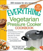 The Everything Vegetarian Pressure Cooker Cookbook - Amy Cook