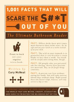 1,001 Facts that Will Scare the S#*t Out of You : The Ultimate Bathroom Reader - Cary McNeal