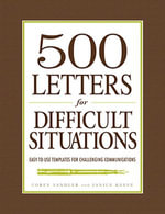 500 Letters for Difficult Situations : Easy-To-Use Templates for Challenging Communications - Corey Sandler