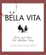 La Bella Vita : Live and Love the Italian Way - Aminda Leigh