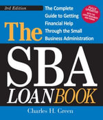 The SBA Loan Book, 3rd Edition : The Complete Guide to Getting Financial Help Through the Small Business Administration - Charles H. Green