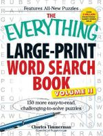 The Everything Large-Print Word Search Book, Volume II : 150 More Easy-to-Read, Challenging-to-Solve Puzzles - Charles Timmerman
