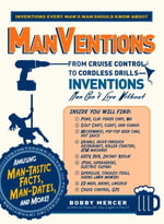 ManVentions : From Cruise Control to Cordless Drills - Inventions Men Can't Live Without - Bobby Mercer