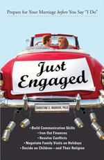 Just Engaged : Prepare for Your Marriage before You Say