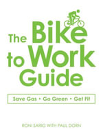 The Bike to Work Guide - Roni Sarig