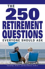 The 250 Retirement Questions Everyone Should Ask - David Rye