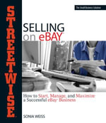 Streetwise Selling On Ebay : How to Start, Manage, And Maximize a Successful eBay Business - Sonia Weiss