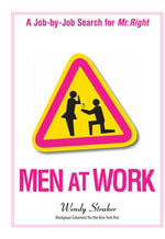 Men At Work : A Job-by-Job Search for Mr. Right - Wendy Straker