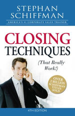 Closing Techniques (That Really Work!) - Stephan Schiffman
