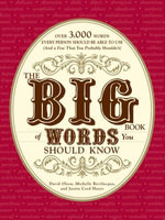 The Big Book of Words You Should Know : Over 3,000 Words Every Person Should be Able to Use (And a few that you probably shouldn't) - David Olsen