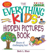 The Everything Kids' Hidden Pictures Book : Hours Of Challenging Fun! - Beth L. Blair