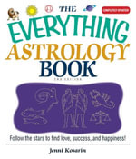 Everything Astrology Book : Follow the Stars to Find Love, Success, And Happiness! - Jenni Kosarin