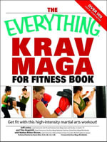 Everything Krav Maga for Fitness Book : Get fit fast with this high-intensity martial arts workout - Nathan Brown