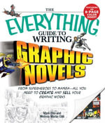 Everything Guide to Writing Graphic Novels : From superheroes to mangaall you need to start creating your own graphic works - Mark Ellis