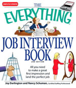 Everything Job Interview Book : All you need to make a great first impression and land the perfect job - Joy Darlington