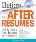 Before and After Resumes : How to Turn a Good Resume into a Great One - Tracy Burns-Martin