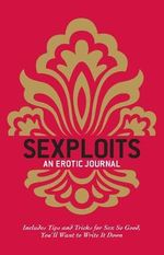 Sexploits : An Erotic Journal - Editors at Adams Media