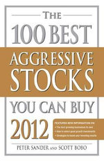 The 100 Best Aggressive Stocks You Can Buy 2012 - Peter Sander