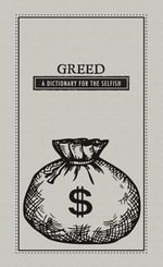 Greed : A Dictionary for the Selfish - Editors Of Adams Media