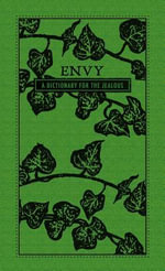 Envy : A Dictionary for the Jealous - Editors Of Adams Media