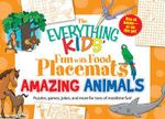 The Everything Kids' Fun With Food Placemats- Amazing Animals : Puzzles, Games, Jokes, And More For Tons Of Mealtime Fun! - Dana Regan