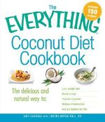 The Everything Coconut Diet Cookbook :