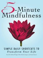 5-Minute Mindfulness : Simple Daily Shortcuts to Transform Your Life - David B. Dillard-Wright